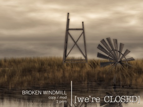 [we're CLOSED] broken windmill