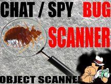 SPY CHAT BUG SCANNER | OBJECT SCANNER