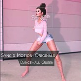Sync'd Motion__Originals - DanceHall Queen Pack