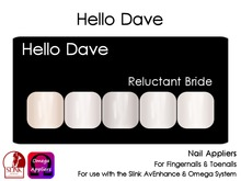 Hello Dave - Nail Appliers - Reluctant Bride