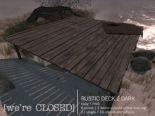 [we're CLOSED] rustic deck 2 dark