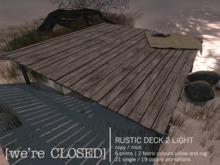 [we're CLOSED] rustic deck 2 light