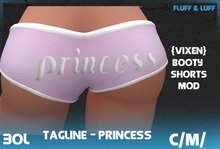F&L - Tagline Bootyshorts Mod - Princess