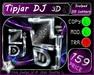 * 3D DJ Tip jar or Club * Menu Driven *