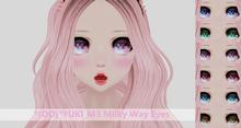 *(OO)*YUKI_M3 Milky Way Eyes