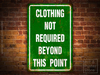 CLOTHING NOT REQUIRED Green Rusty Weathered METAL SIGN