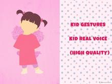 KID GESTURES (real kid voice)