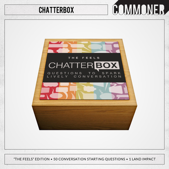 """[Commoner] Chatterbox / """"The Feels"""""""