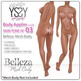 *YS&YS* Belleza Body Appliers Tone 03 + BOM