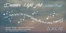 "[CIRCA] - ""Dreamer Light Art"" - Glitter Trail"