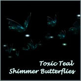 Shimmer Butterflies ~ Toxic Teal