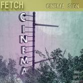 [Fetch] Cinema Sign (Wear me to unpack)