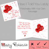 GREETINGS CARD ~ Have I Told You Lately That I Love You ~ Personalise