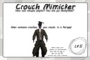 Crouch Mimicker ~ Amaze your friends with your psychic powers!