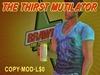 Thirst mutilator