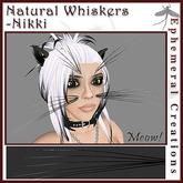 Ephemeral Neko - Natural Whiskers - Nikki