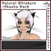 Ephemeral Neko - Natural Whiskers - Akasha Dark