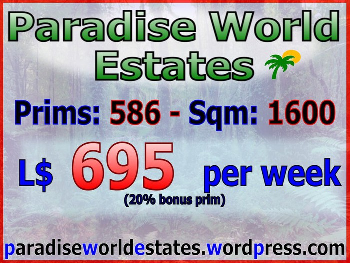 Paradise World Estates - L$ 695 - 586 prims - Land Store - Land for Sale - Land Rentals