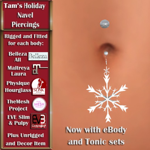 Tam's Holiday Snowflake Navel Piercing for Belleza, Abar eBody, Eve, Slink, Maitreya, TMP and Tonic Bodies