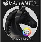 VALIANT® - TH Short Mane