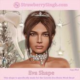 StrawberrySingh.com Eva Shape