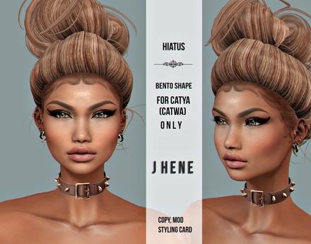 HIATUS - J H E N E Bento shape /Catwa- Catya mesh head/