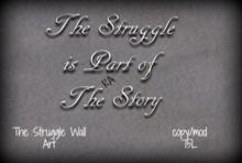 The Struggle Wall Art
