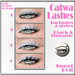 Sweet Evil - Catwa Lashes . 4 Styles