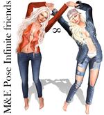 !M&E Pose Infinite friends