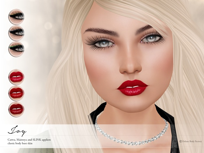 Deluxe Body Factory, Joy skin, Catwa, SLINK and Maitreya appliers, FATPACK