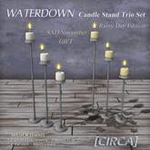 "[CIRCA] - ""WATERDOWN"" - Candle Stand Trio Set - GIFT"