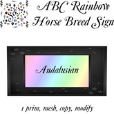 Sek's Rainbow ABC Horse Breed Sign - Andalusian