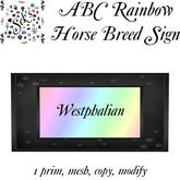 Sek's Rainbow ABC Horse Breed Sign - Westphalian