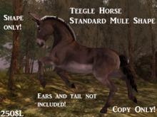 Teegle Horse Standard Mule Shape