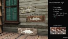 """Lake Dreamer Signs """"Dark wood"""" - Bokeh"""