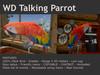 WD TALKING  PARROT