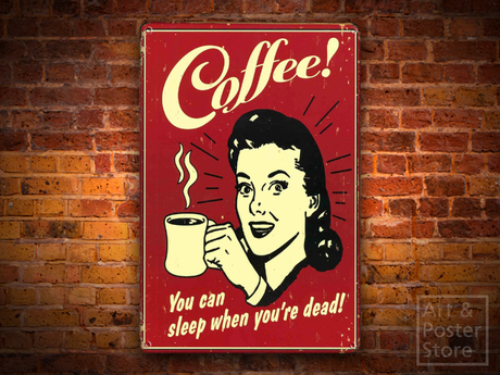 Tin Sign You Can Sleep When You/'re Dead Coffee