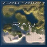 ISLAND FANTASY - RAW