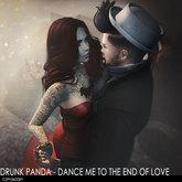 Drunk Panda - DanceMeToTheEndOfLove - Couple