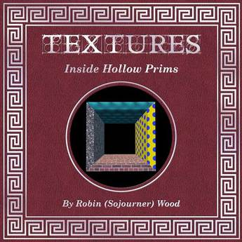 Textures Inside Hollow Prims - Tutorial Textbook by Robin Sojourner