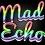 Mad Echo
