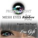Fn*mesh eyes  rainbow