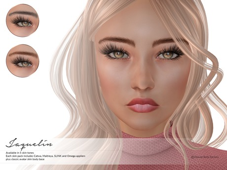 Deluxe Body Factory, Jaquelin skin, Catwa, Omega, SLINK and Maitreya appliers, all skin tones - DEMOs