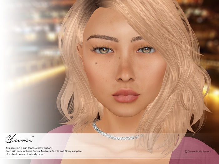 Deluxe Body Factory skins, Asian skin Yumi, Catwa, Omega, SLINK and Maitreya appliers in 10 skin tones and 6 brows, DEMO