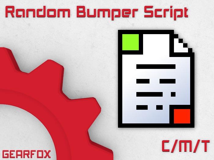 .:-: Random Bumper Script