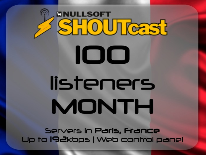 SHOUTcast stream server - 100 listeners - up to 192kbps - one month - Paris, France