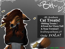 ~BH~ Cat Treats !!! Or for Any Furry!!!