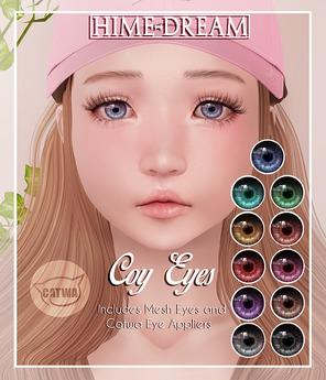 {HIME*DREAM} Coy Eyes - Mesh Eyes & Catwa Eyes Appliers