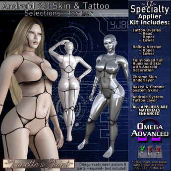 ~JJ~ Android 2.0 Skin and Tattoo Selections (for her)