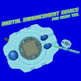Digital Enhancement Device!